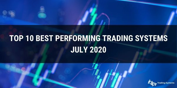 Top 10 Best Performing Trading Systems – July 2020